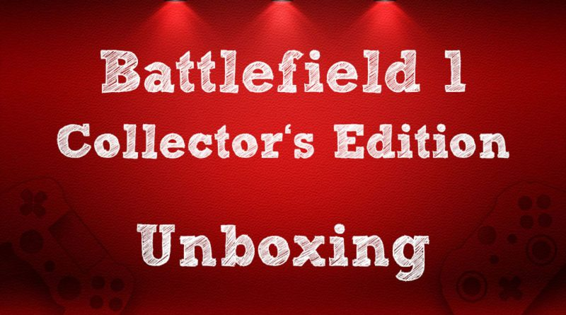 Battlefield 1 Collector's Edition Unboxing